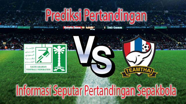 PREDIKSI PERTANDINGAN ARAB SAUDI VS THAILAND 2 SEPTEMBER 2016