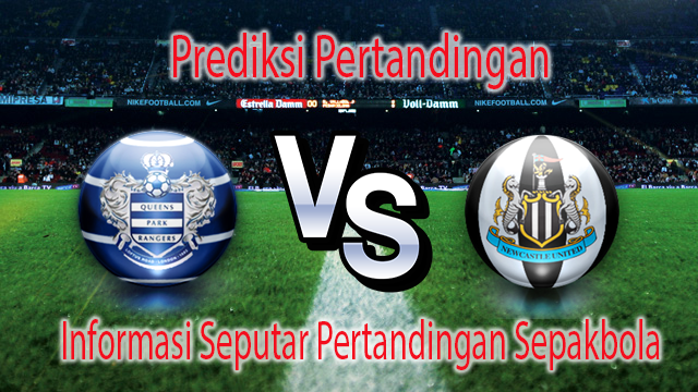 Perkiraan Queens Park Rangers vs Newcastle United