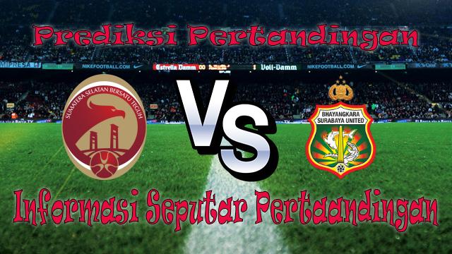 Perkiraan Sriwijaya vs Bhayangkara Surabaya United